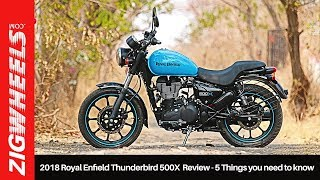 2018 Royal Enfield Thunderbird 500X  Review - 5 Things you need to know | ZigWheels.com