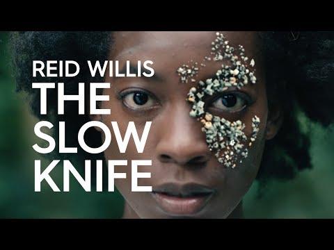 Reid Willis - The Slow Knife (Official Video) ***Vimeo Staff Picks***