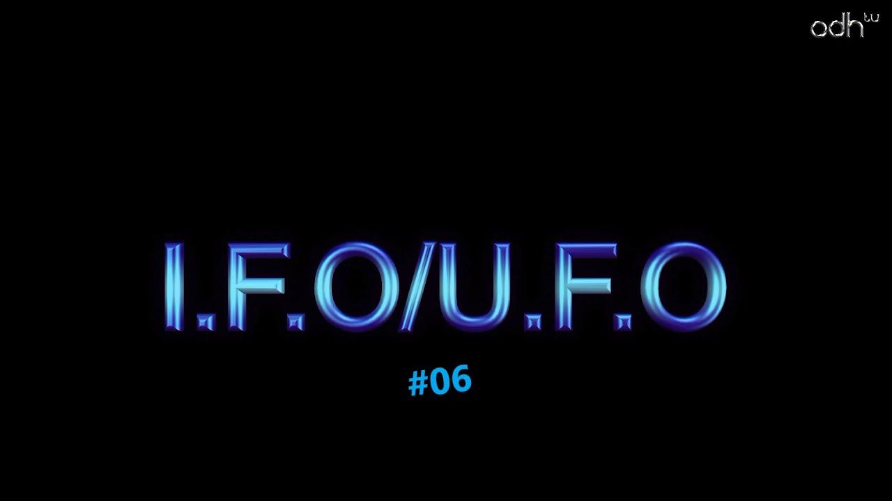 I.F.O/U.F.O #06