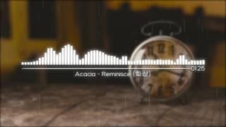 [ 뉴에이지 ] Reminisce (회상) _Acacia / Eletric Piano  / 잔잔한 드럼비트