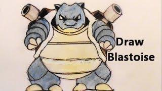 BLASTOISE Draw Pokemon No 009 He SCARES ME!  カメックス Tutorial