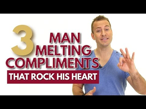 3 Man Melting Compliments That Rock His Heart