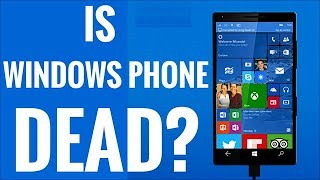 Is Windows Phone Dead?