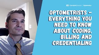 Optometrists - Everything You Need to Know About Coding, Billing and Credentialing