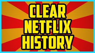 HOW TO CLEAR NETFLIX RECENTLY WATCHED 2016 - How To Clear Netflix Viewing History