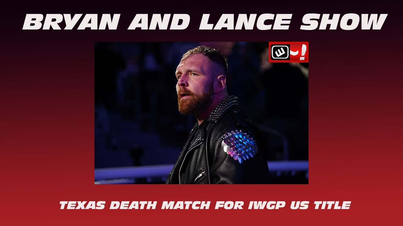 Conflicting thoughts on the IWGP US title Texas Death match: Bryan & Lance Show