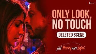 Only look, No touch   Jab Harry Met Sejal   Deleted scene