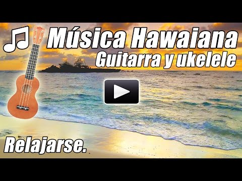 Instrumental de Guitarra Acustica de Ukelele Relajante Hawaiano Relajarse Estudio Tropical de Hawaii