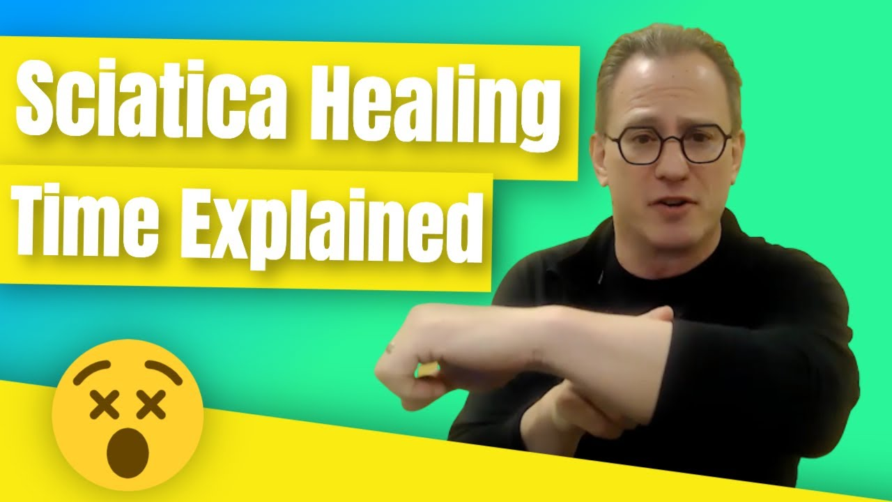 How Long To Heal Your Sciatica | What You Need To Know To Get Your Sciatica Pain To Go Away