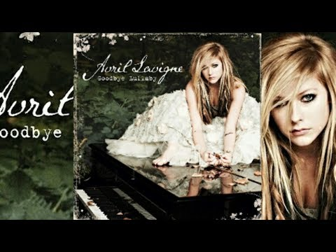 Avril Lavigne -♪Goodbye Lullaby (Full Album 2011)