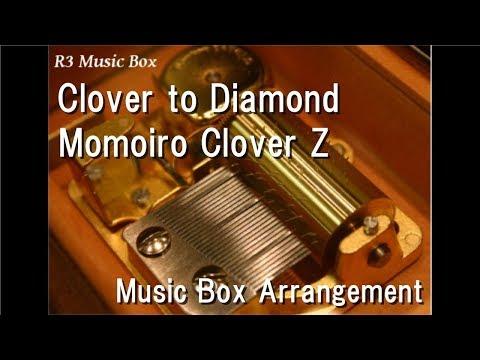 Clover to Diamond/Momoiro Clover Z [Music Box]