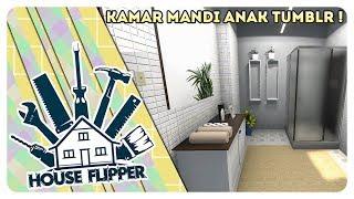 """""""KAMAR MANDI ALA TUMBLR 🏠🔨""""   Ep.30   House Flipper Indonesia"""