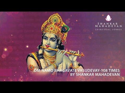 Om Namo Bhagavate Vasudevay-108 times chanting by Shankar Mahadevan