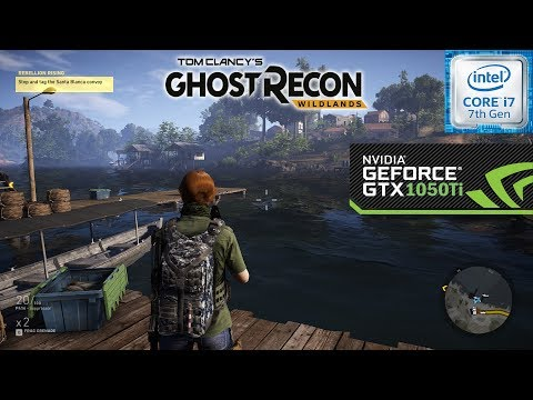 Tom Clancy's Ghost Recon Wildlands Gameplay - i7 7700HQ & GTX 1050Ti |
