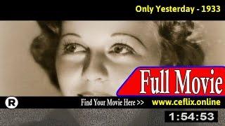 Only Yesterday (1933) Full Movie Online