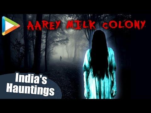 India's Hauntings | Spirits Inside | Aarey Milk Colony |  Real Ghost Stories In Hindi