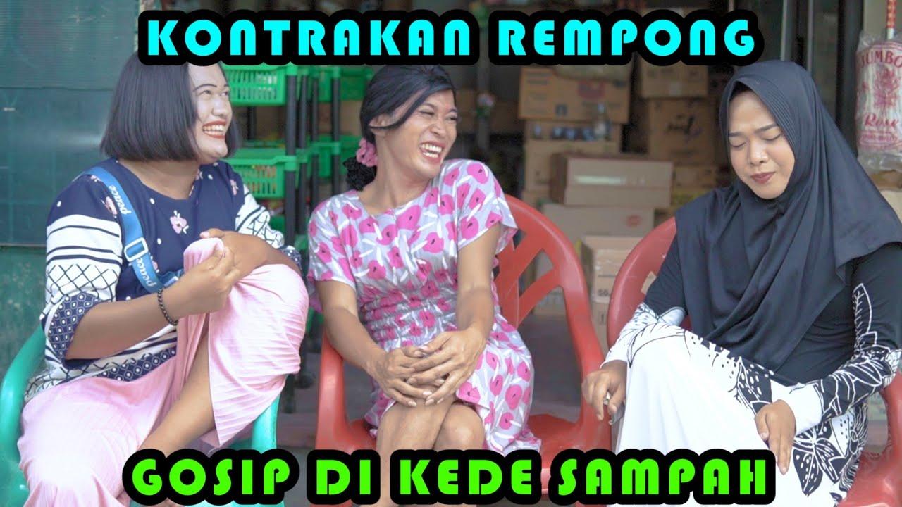 GOSIP DI KEDAI SAMPAH || KONTRAKAN REMPONG EPISODE 383