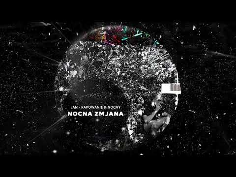 Jan-rapowanie & NOCNY - NOCNA ZMjANA [full album]