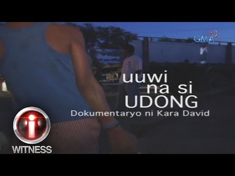 I-Witness: 'Uuwi na si Udong,' a documentary by Kara David (full episode)