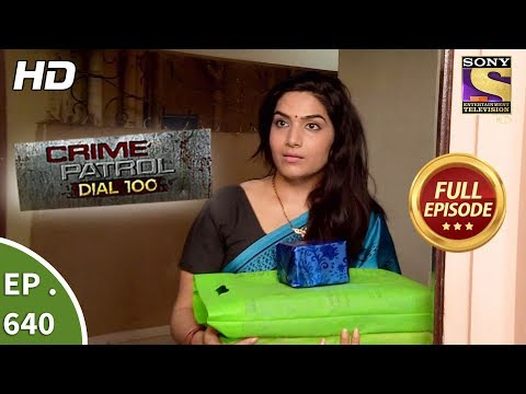 Crime Patrol Dial 100 – क्राइम पेट्रोल – Ep 640 – Full Episode – 27th October, 2017