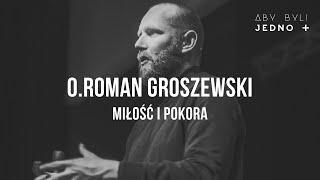 o. Roman Groszewski - Miłość i pokora | ABJ2019