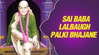 Sai Baba Marathi Lalbaugh Songs 2015 by Milind Mohite | Sai Palki Bhajane