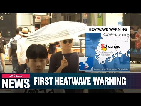First heavewave warning of the year issued in Gwangju