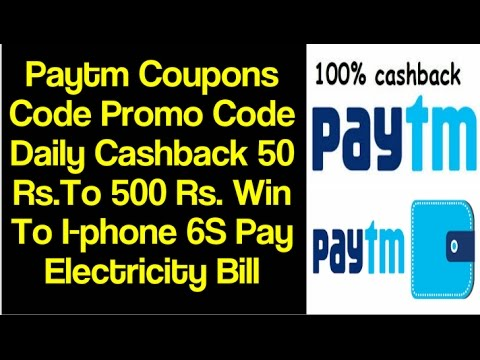 Paytm Coupons Code Promo Code Daily Cashback 50 Rs.To 500 Rs. Win To Iphone 6S Pay Electricity Bill
