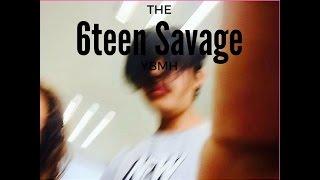 6Teen Savage YBMH Official Audio