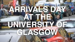 Arrivals Day at the University of Glasgow