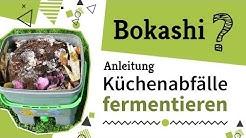 Küchenabfälle fermentieren? ► Anleitung Bokashi herstellen   Video-Tipp