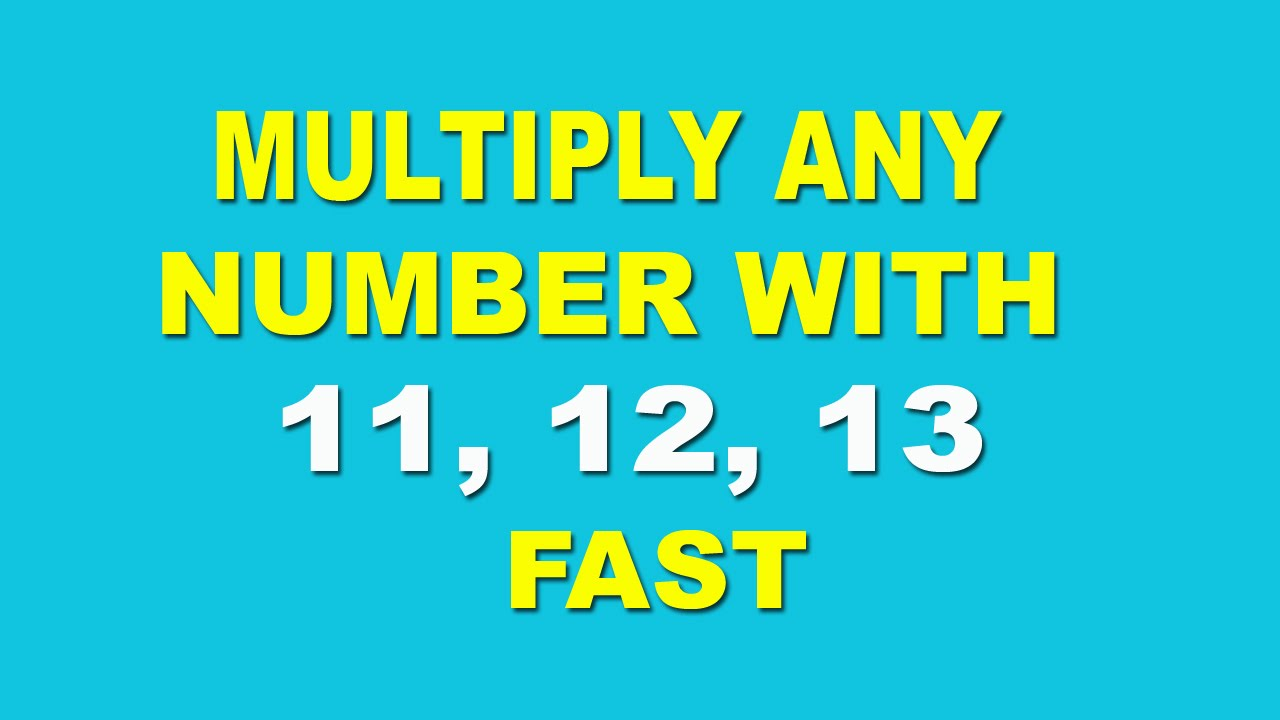 Multiplication Trick: Multiply Any Number With 11, 12, 13 Fast ...