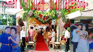 Khmer christian wedding song mp3  (Full) ភ្លេងការគ្រីស្ទបរិស័ទខ្មែរ