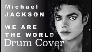 We Are The World Michael Jackson - USA for Africa - Drum Cover.mp3