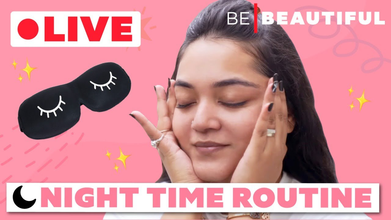 🔴 Join Us LIVE | Night Time Skincare Routine With Niyati | Be Beautiful