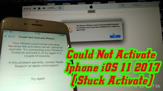 Could Not Activate Iphone iOS 11 2017 (Stuck Activate)