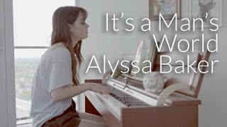 It's a Man's World - James Brown | Cover by Alyssa Baker