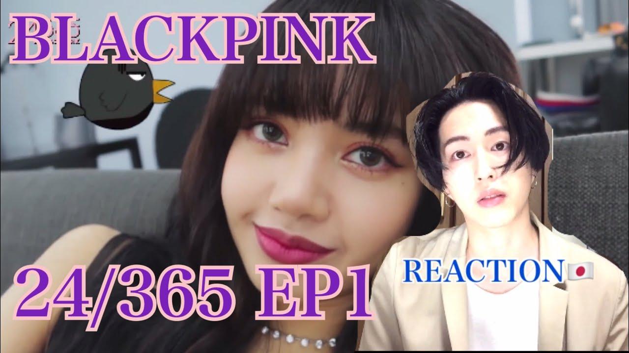 BLACKPINK 24/365 with BLACKPINK EP1 REACTION[EngSug]
