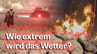 Klimakrise: So extrem wird das Wetter