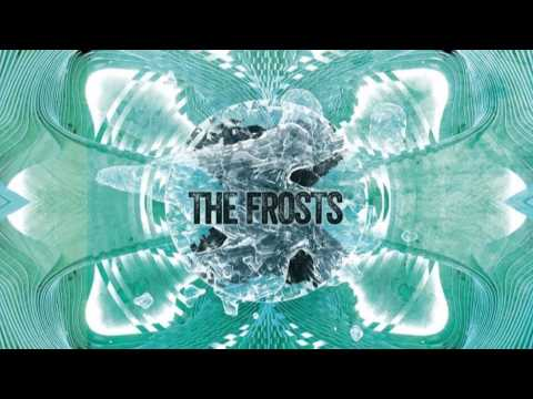 The Frosts - Reappear