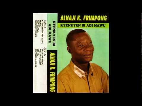 Alhaji K. Frimpong* K. Frimpong - Okwantuni