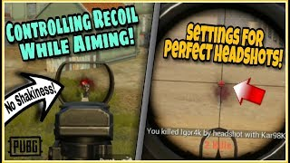 Pubg Mobile : How To AIM Like A PRO! And Control The Shakiness/Recoil Of The Gun For A Perfect Shot!