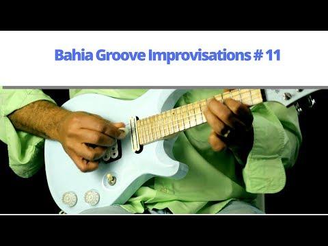 Bahia Groove Improvisations # 11 - Guitarra Baiana