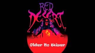 "Red Desert ""Older No Wiser"""