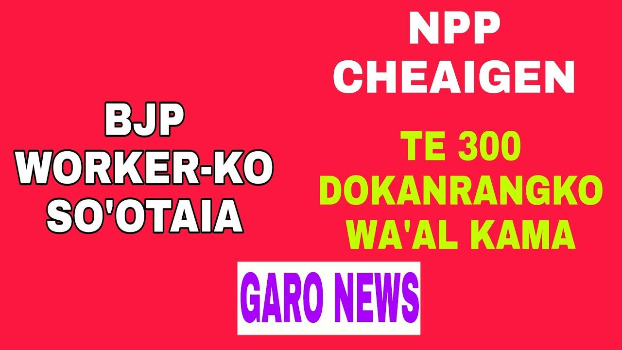 Garo News BJP worker ko So'otaia aro gipin Koborang #1