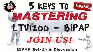 Not Sleep Apnea!!!  - NPPV - BiPAP Setup and treatment discussion with LTV1200