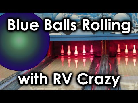 Blue Balls Rolling with RV Crazy: Canadian 5 Pin Bowling