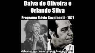 Dalva de Oliveira e Orlando Silva - Programa Flávio Cavalcanti 1971