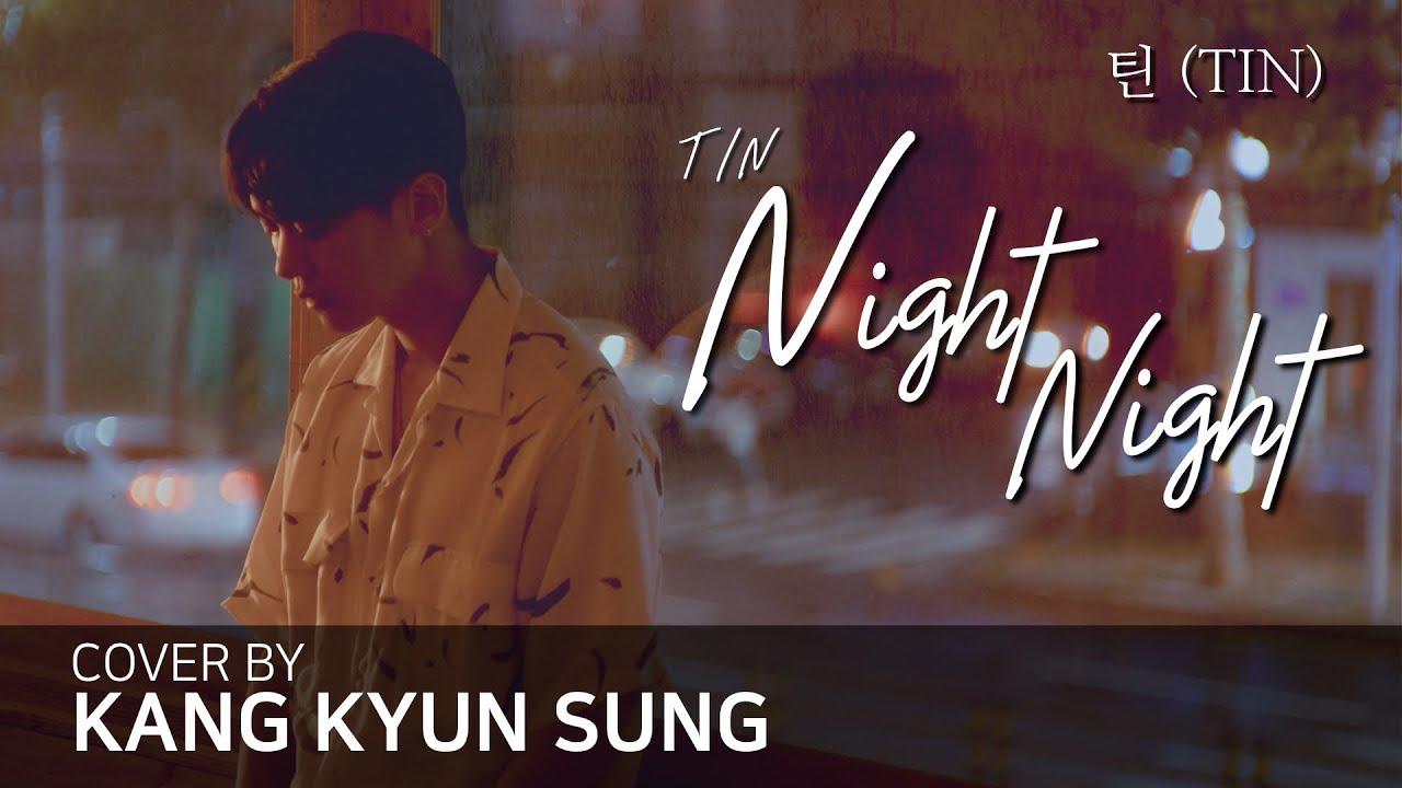 틴(TIN) - NightNight (Cover 강균성, Kang Kyun Sung, Original Key)