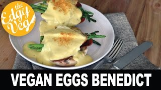 Vegan Eggs Benedict Recipe | The Edgy Veg